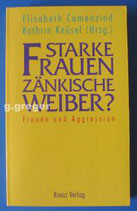 Starke Frauen Zänkische Weiber  - Frauen und Aggression   Camenzind, Elisabeth / Knüse
