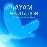 AYAM - Die Urkraft des wahren Wesens