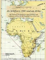 Rosemarie C.E. Leineweber: Als Schiffsarzt 1908 rund um Afrika