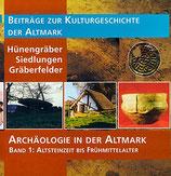 Archäologie in der Altmark: Hünengräber, Siedlungen, Gräberfelder