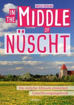 Hrsg. Sibylle Sperling: In the Middle of Nüscht - die östliche Altmark