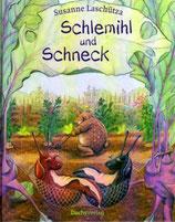 Susanne Laschütza: Schlemihl und Schneck