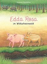 Susanne Laschütza: Edda Rosa im Wildschweinwald