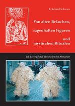 Eckehard Shwarz: Von alten Bräuchen, sagenhaften Figuren und mystischen Ritualen