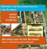 Archäologie in der Altmark: Städte, Dörfer, Friedhöfe
