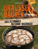 Draussen Backen – Das Petromax Outdoor-Backbuch