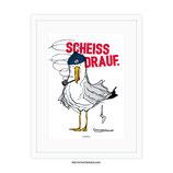 """""""Scheiß drauf"""" DIN A3 - Kunstdruck"""