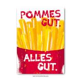"""Pommes gut"" - Postkarte"