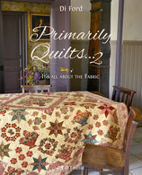 Primarily Quilts ... 2- It's all about the Fabric