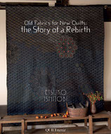 Old Fabrics for New Quilts - the Story of a Rebirth - Etsuko Ishitobi