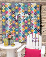 Making Happy Quilts - Mieke Duyck