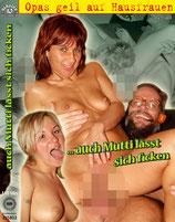 Opas geil auf Hausfrauen.... auch Mutti lässt sich ficken - DVD Oma's & Opa's