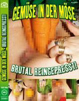 Gemüse in der Möse brutal reingepresst - DVD Extreme