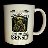 """Tasse aus Keramik """"So viele Arschlöcher und nur eine Sense"""""""