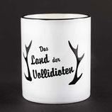 """Tasse aus Keramik """"Land der Vollidioten"""""""