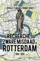 De Recherche en de Zware Misdaad in Rotterdam - isbn 9789024439300