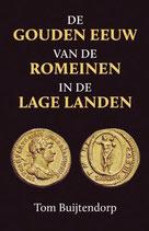 De gouden eeuw van de Romeinen in de Lage Landen - isbn 9789401917193