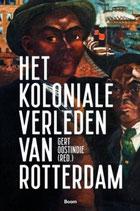 Het koloniale verleden van Rotterdam - isbn 9789024432257