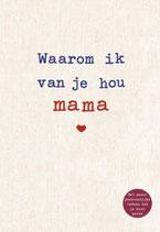Waarom ik van je hou mama - isbn 9789043922791
