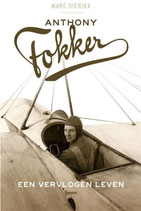 Anthony Fokker, een vervlogen leven