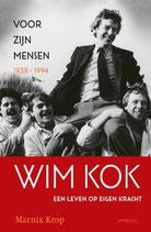 Wim Kok: Voor zijn mensen 1938-1994 - isbn 9789044632842