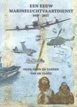 Een eeuw Marineluchtvaartdienst 1917-2017 - isbn 9789080498105