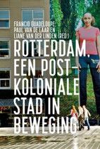 Rotterdam, een postkoloniale stad in beweging