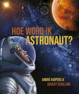 Hoe word ik astronaut? - isbn 9789493236028