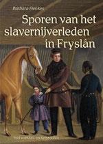Sporen van het slavernijverleden in Fryslân - isbn 9789054523956