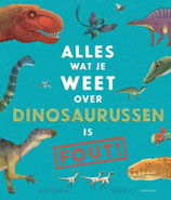 Alles wat je weet over dinosaurussen is FOUT! - isbn 9789047712770