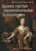 Sporen van het slavernijverleden in Groningen - isbn 9789054523239
