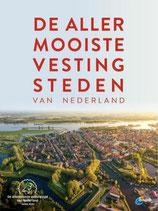De allermooiste vestingsteden van Nederland - isbn 9789018048013