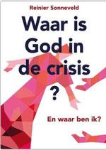 Waar is God in de crisis - isbn 9789463690973