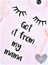 "Shirt ""Got it from my mama"""