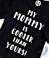 "Shirt ""My mommy is cooler than yours!"""
