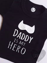 "Shirt ""Daddy is my hero"""