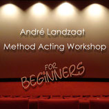 André Landzaat - Method Acting Workshop - for Beginners