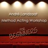 André Landzaat - Method Acting Workshop - for Beginners
