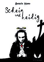 Schein und heilig