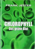 CHLOROPHYLL - Das grüne Blut