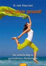 """Buch """"Trotz allem gesund!"""" Bd. 1: Der einfache Weg zum ganzheitlichen Wohlbefinden"""
