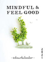 Mindful & Feel good Scheurkalender 2021