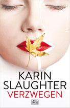 Karin Slaughter -Verzwegen