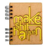 """Notizbuch, Notebook""""make shit happen"""" mit Holzeinband, A6 blanco (von KOMONI)"""