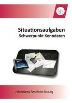 Situationsaufgaben - Schwerpunkt Kenndaten