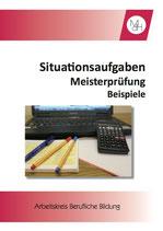 Situationsaufgaben für die Meisterprüfung - Aufgabenbeispiele