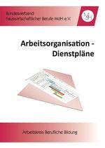 Arbeitssorganistation - Dienstpläne