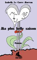 Ma plus belle saison Isabelle Le Corre Morvan