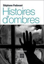 Histoires d'ombres, Stéphane Padovani