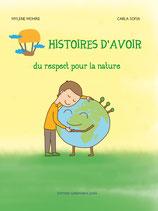Histoires d'avoir du respect pour la nature par Mylène Mohini et Carla Sofia
